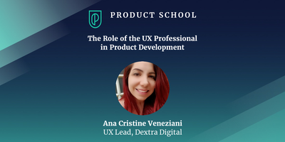 The Role of the UX Professional in Product Development