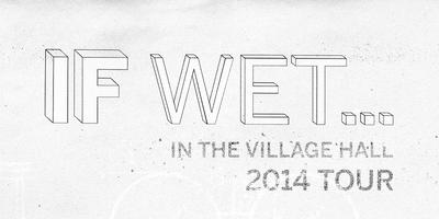 If Wet 2014 Tour - #1 Sompting Village Hall, West...