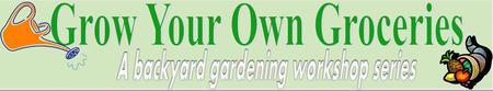 Grow Your Own Groceries: Backyard Gardening Workshops...