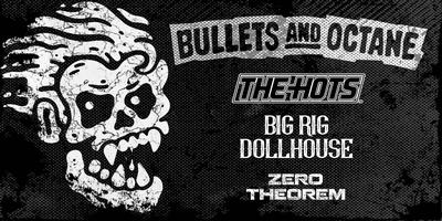 BULLETS & OCTANE, THE HOTS, BIG RIG DOLLHOUSE, ZERO...