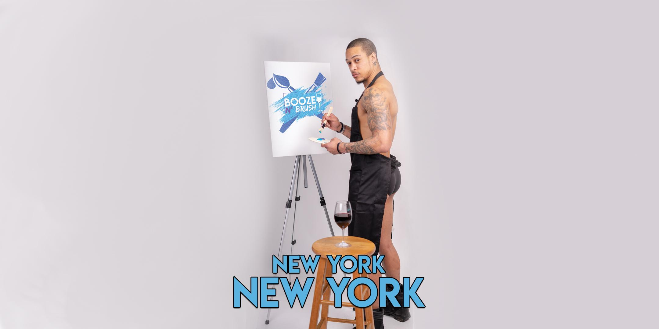 Booze N' Brush Next to Naked Sip N' Paint NYC, NY Exotic Male Model Painting Event