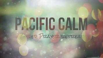 Pacific Calm: Guided Prayer Retreat