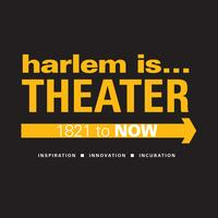 harlem is...THEATER Exhibit - Special Reception and...