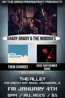 Shady Grady & The Nobodies LIVE @ THE ALLEY (1/4/13)