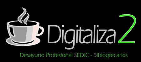 Digitaliza2: Desayuno profesional SEDIC-Biblogtecarios