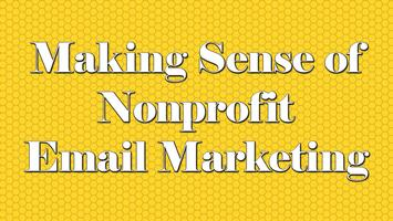 Making Sense of Nonprofit Email Marketing