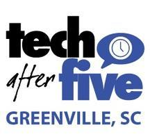 #144 Tech After Five - Greenville, SC (October 17,...