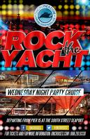 Rock the Yacht- Wednesday Night Party Cruise