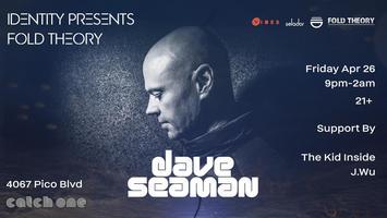 Identity Presents & Fold Theory : Dave Seaman