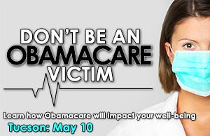 Don't Be An ObamaCare Victim - East Tucson