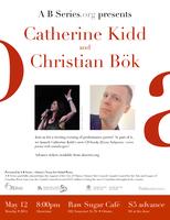 Catherine Kidd & Christian Bök! Performances + a book...