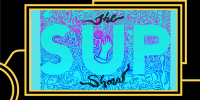 The SUP Show: A Comedy Showcase for Female, Queer, and...