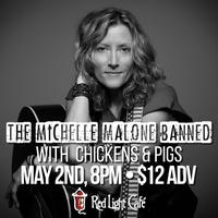 The Michelle Malone Banned with special guests Chickens...