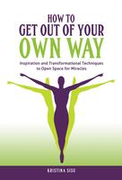 """""""How to Get Out Of Your Own Way""""- A Free and..."""