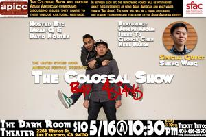 The Colossal Show: Bad Asians