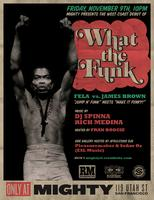 Tickets at the Door for What the Funk?! w/ DJ Spinna &...