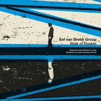 Walk of Doubts live concert - Eef van Breen Group