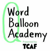 TCAF Presents: Word Balloon Academy