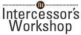 The Intercessor's Workshop - Walking in Wholeness