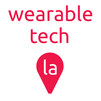 Wearable Tech LA: Where Entertainment and Health meet...