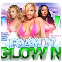 Foam N Glow N