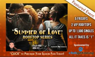 """Summer Of Love"" VIP Rooftop Singles Party @Hudson..."
