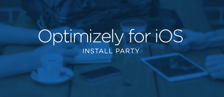 Optimizely for iOS Install Party