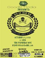 Do Or Die - BK Pop Up Arts Fest