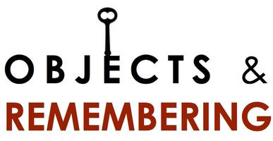 Objects and Remembering: One-day conference