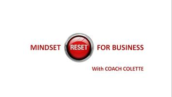 Mindset Reset for Business With Coach Colette