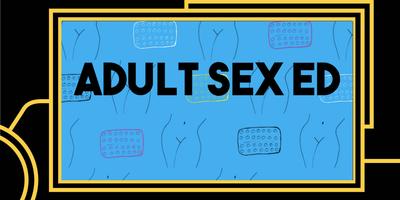 Adult Sex Ed