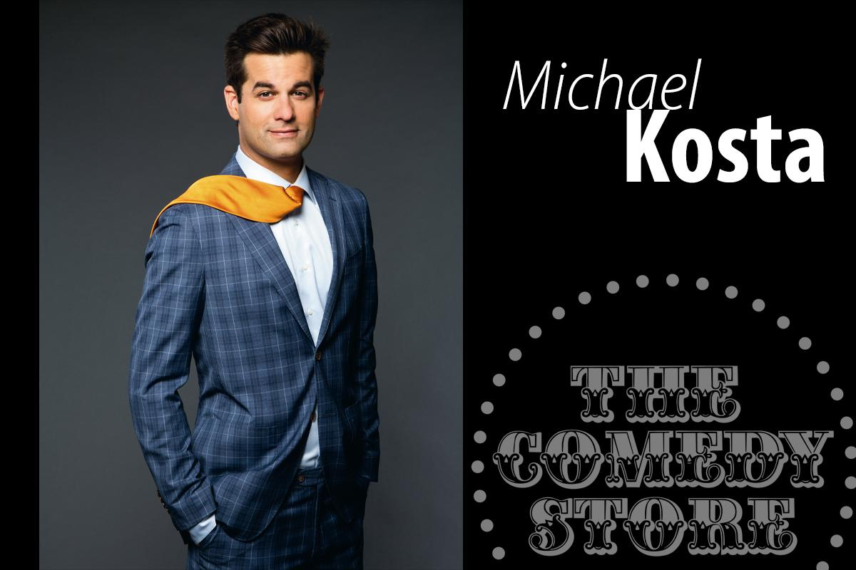 Michael Kosta  - Saturday - 9:45pm