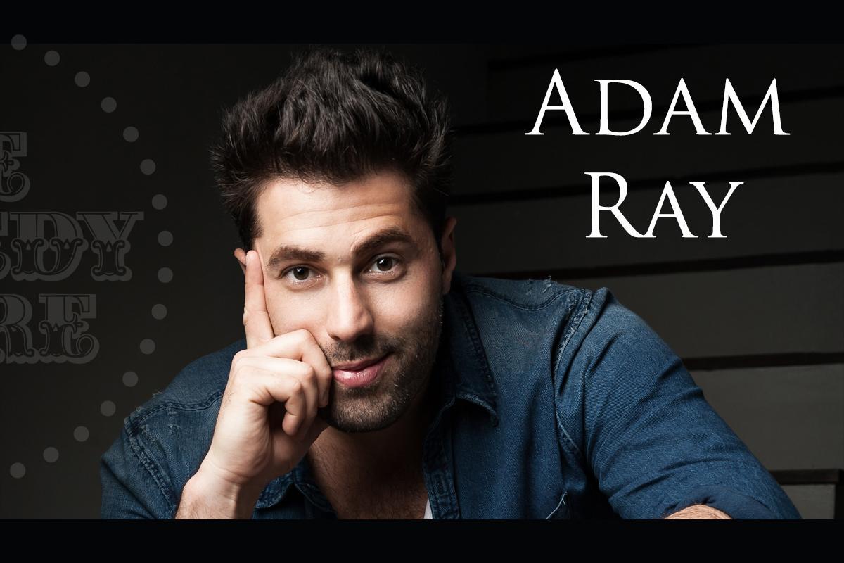 Adam Ray - Saturday - 9:45pm