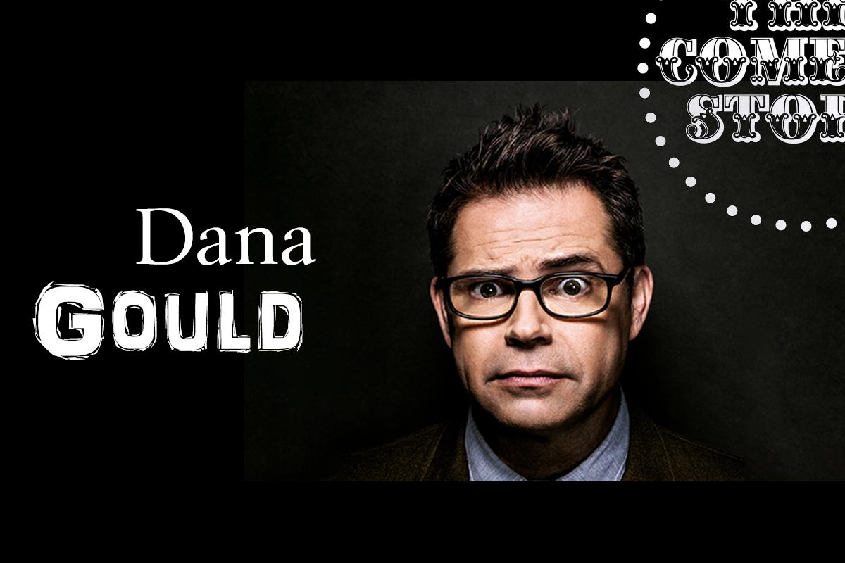 Dana Gould - Friday - 9:45pm