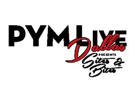 PYM LIVE Dallas: Sites & Bites