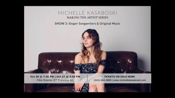 Michelle Kasaboski: Making The Artist Series SHOW #3