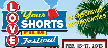2013 Love Your Shorts Film Festival SPONSORSHIP...