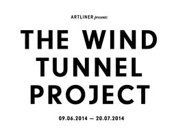 The Wind Tunnel Project - 18th July