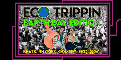 Eco Trippin: EARTH DAY