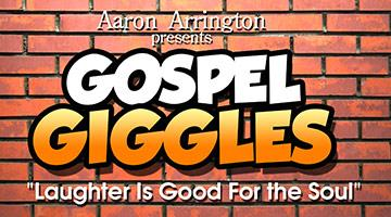 Aaron Arrington presents Gospel Giggles