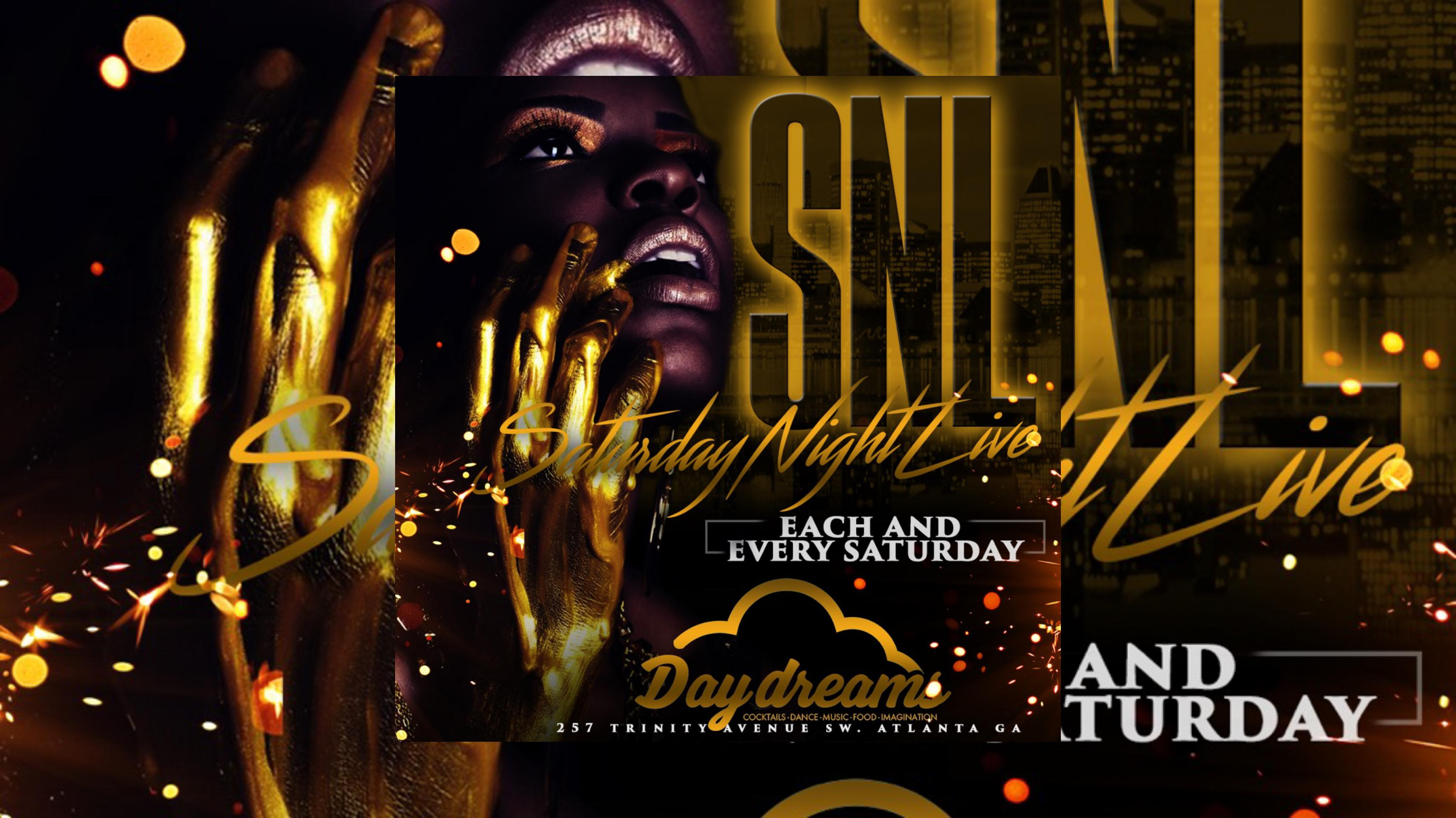 DAYDREAMS Saturdays #SNL..FREE entry with RSVP | FREE BIRTHDAY PACKAGES