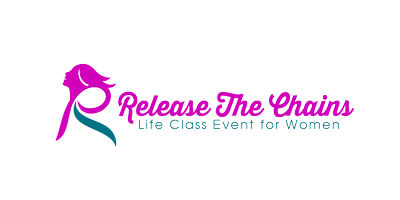 Release The Chains Life Class Event for Women - Ari...