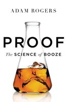 "Adam Rogers book release: ""Proof: The Science of Booze"""