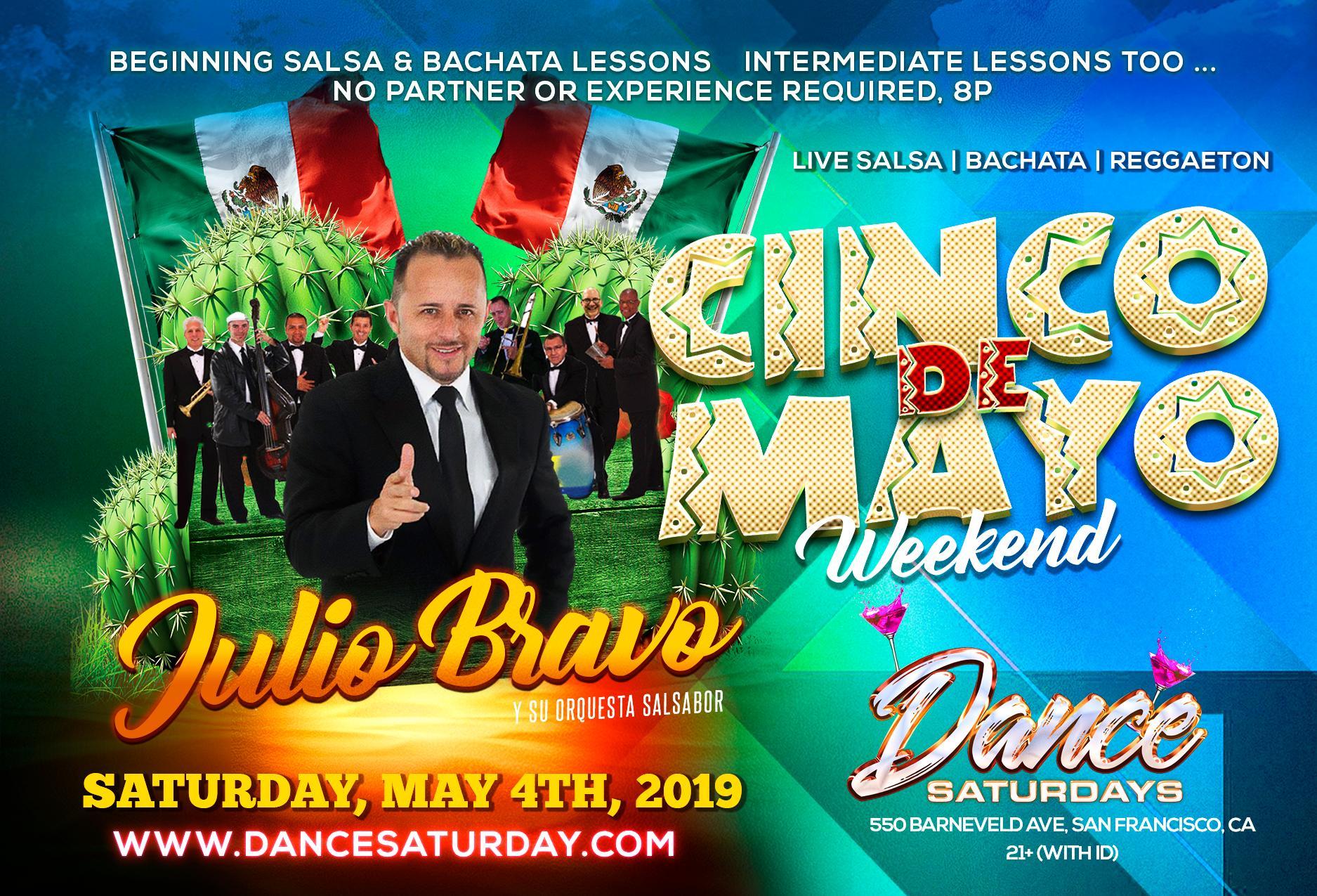 Dance Saturdays Cinco de Mayo with Julio Bravo