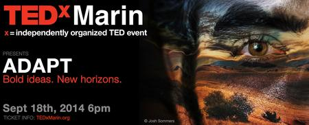 The 2014 TEDxMarin       (DETAILS BELOW)