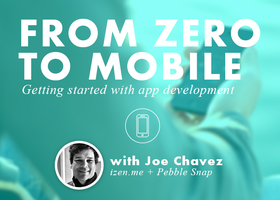 From Zero to Mobile: Getting Started with App...