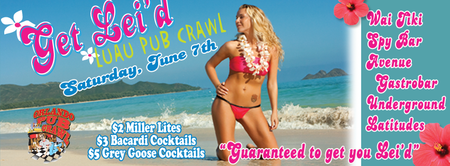6/7/14 - The Get Lei'd Luau Pub Crawl