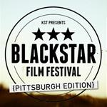 BlackStar Film Festival – Pittsburgh Edition