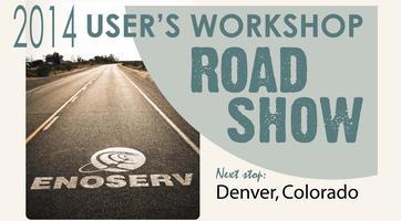 2014 ENOSERV Denver, CO User's Workshop Road Show