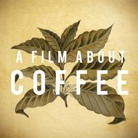 A Film About Coffee // San Francisco Premiere